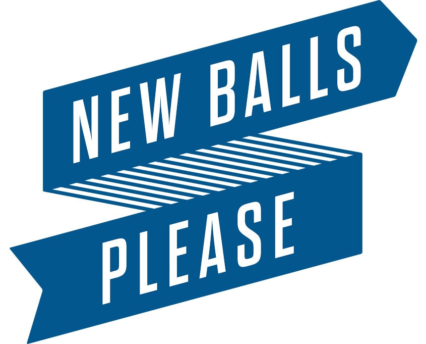 New Balls Please