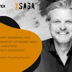 Patrick Roubroeks (XSAGA): Experience is everything. And everything is experience!