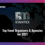 """""""Eventex 500"""" – The Top Event Organizers & Agencies for 2021"""